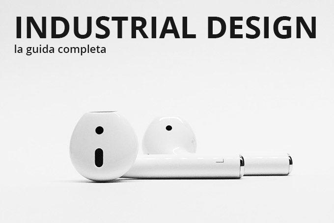 Industrial Design – Tutto Quello Che Devi Sapere